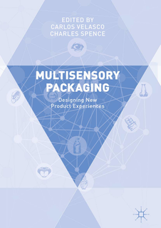 """""""Multisensory packaging: Designing New Product Experiences,"""" published in 2019 by Carlos Velasco, together with Charles Spence from the University of Oxford."""