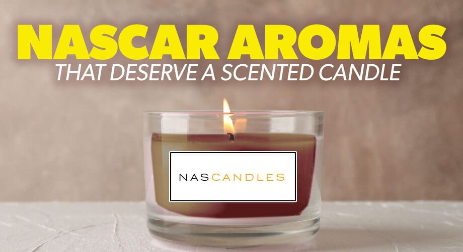 NASCAR aromas that would make great candles | Nascar.com