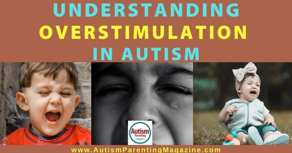 Understanding Overstimulation in Autism | Autism Parenting Magazine